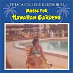 Ithaca College Klezmorim/Music for Hawaiian Gardens